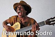 Music of Salvador, Bahia, Brazil: Raymundo Sodré